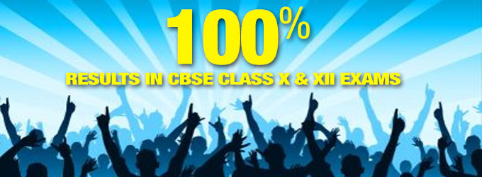 100% Results in CBSE Class X & XII Exams